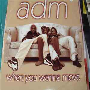 Adm - When You Wanna Move download