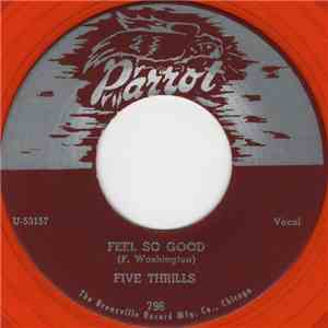 Five Thrills - Feel So Good / My Baby's Gone download