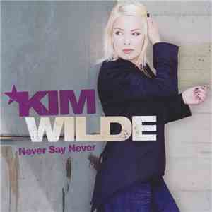 Kim Wilde - Never Say Never download